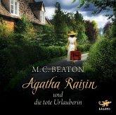 Agatha Raisin und die tote Urlauberin / Agatha Raisin Bd.6 (Audio-CD)