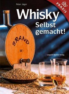 Whisky Selbstgemacht! - Jäger, Peter