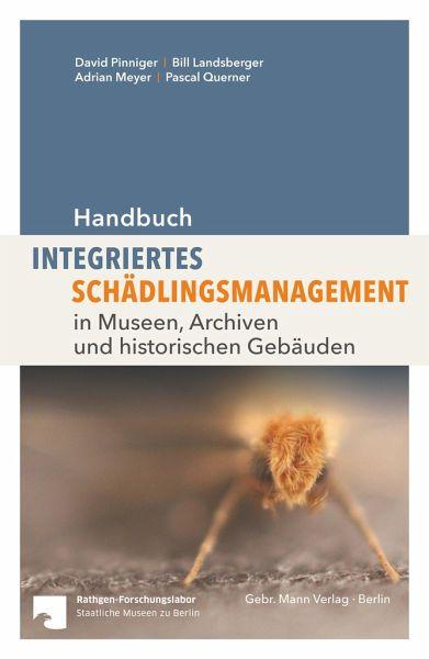Handbuch Integriertes Schädlingsmanagement - Pinninger, David; Landsberger, Bill; Meyer, Adrian; Querner, Pascal