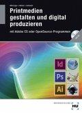 Printmedien gestalten und digital produzieren mit Adobe CS oder OpenSource-Programmen, m. CD-ROM