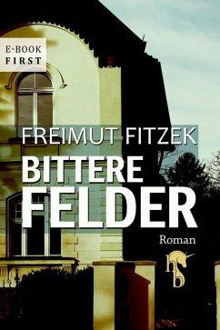 Bittere Felder (eBook, ePUB) - Fitzek, Freimut
