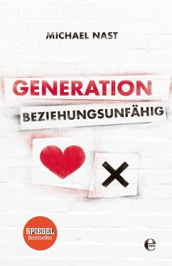 Generation Beziehungsunfähig (eBook, ePUB) - Nast, Michael