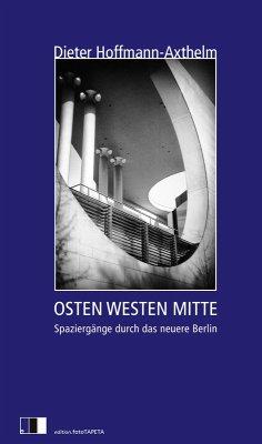 OSTEN WESTEN MITTE (eBook, ePUB) - Hoffmann-Axthelm, Dieter