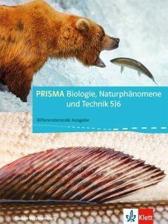 PRISMA Biologie, Naturphänomene und Technik. Baden-Württemberg - Differenzierende Ausgabe. Schülerbuch 5./6. Schuljahr