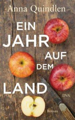 Ein Jahr auf dem Land (Mängelexemplar) - Quindlen, Anna