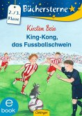 King-Kong, das Fußballschwein (eBook, ePUB)