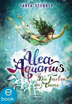 Die Farben des Meeres / Alea Aquarius Bd.2 (eBook, ePUB) - Stewner, Tanya