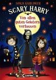 Von allen guten Geistern verlassen / Scary Harry Bd.1 (eBook, ePUB)