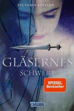 Gläsernes Schwert / Die Farben des Blutes Bd.2 (eBook, ePUB) - Aveyard, Victoria