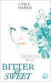 Geteiltes Blut / Bitter & Sweet Bd.2 (eBook, ePUB)