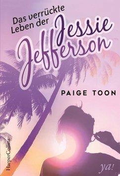 Das verrückte Leben der Jessie Jefferson / Jessie Jefferson Bd. 1 (eBook, ePUB) - Toon, Paige