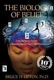 The Biology of Belief 10th Anniversary Edition (eBook, ePUB)