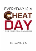 EVERYDAY IS A CHEATDAY (eBook, ePUB)