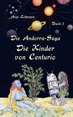 Die Kinder von Centurio / Die Andorra-Saga Bd.3 (eBook, ePUB)