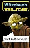 War Stars - Teil 1 (Witzebuch); Inoffizielles Star Wars Buch (eBook, ePUB)