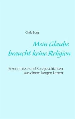 Mein Glaube braucht keine Religion (eBook, ePUB)