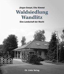 Waldsiedlung Wandlitz - Danyel, Jürgen; Kimmel, Elke