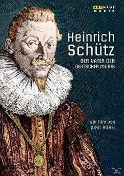 Heinrich Schütz: Vater Der Deutschen Musik