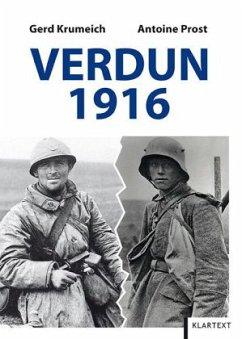 Verdun 1916 - Krumeich, Gerd; Prost, Antoine