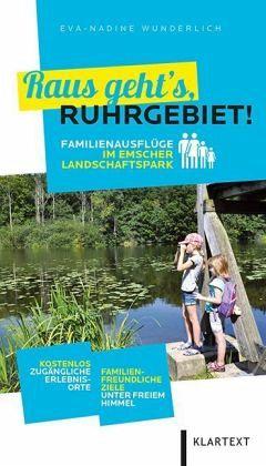 Raus geht's, Ruhrgebiet! - Wunderlich, Eva-Nadine