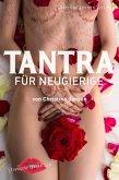 Tantra für Neugierige: Anregungen für sinnliche Massagen, Slow Sex und Rituale zu zweit (eBook, ePUB)