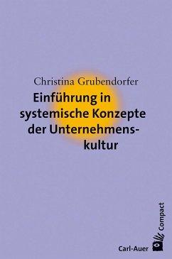 Einführung in systemische Konzepte der Unternehmenskultur - Grubendorfer, Christina