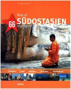 Best of SÜDOSTASIEN - Thailand - Laos - Vietnam - Myanmar - Kambodscha - 66 Highlights - Weiss, Walter M.