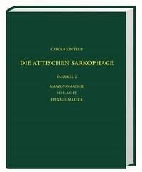 Die antiken Sarkophagreliefs / Die attischen Sarkophage