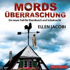 Mordsüberraschung / Dornbusch & Schuknecht Bd.2 (6 Audio-CDs) - Jacobi, Ellen