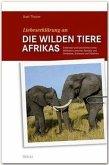 Liebeserklärung an die wilden Tiere Afrikas