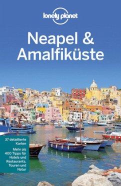 Lonely Planet Reiseführer Neapel & Amalfiküste - Quintero, Josephine; Bonetto, Cristian