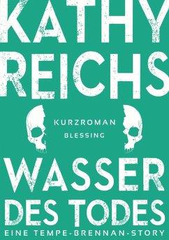 Wasser des Todes / Tempe Brennan Storys Bd.2 (eBook, ePUB) - Reichs, Kathy