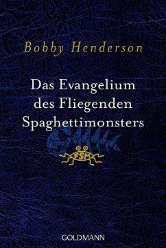 Das Evangelium des fliegenden Spaghettimonsters (eBook, ePUB) - Henderson, Bobby