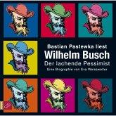 Wilhelm Busch - Der lachende Pessimist (MP3-Download)