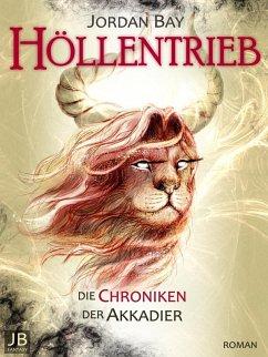 Höllentrieb / Die Chroniken der Akkadier Bd.3 (eBook, ePUB)