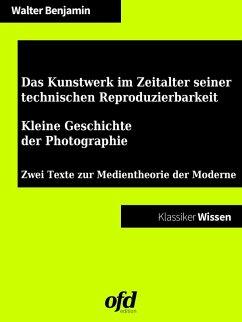 Das Kunstwerk im Zeitalter seiner technischen Reproduzierbarkeit - Kleine Geschichte der Photographie (eBook, ePUB)