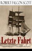 Letzte Fahrt: Tagebücher eines Überlebenskampfes (Vollständige deutsche Ausgabe) (eBook, ePUB)