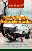 Die beliebtesten Weihnachtsgeschichten von Selma Lagerlöf: Die Heilige Nacht, Peter Nord und Frau Fastenzeit, Ein Weihnachtsgast, Der Spielmann und viel mehr (eBook, ePUB)