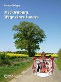Mecklenburg. Wege eines Landes (eBook, PDF)