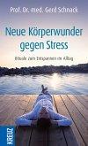 Neue Körperwunder gegen Stress (eBook, ePUB)