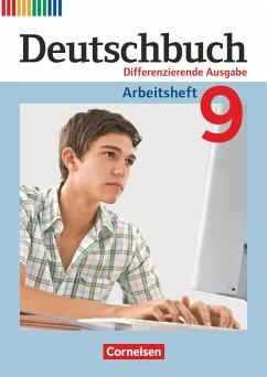 Deutschbuch - Differenzierende Ausgabe 9. Schuljahr - Arbeitsheft mit Lösungen - Dick, Friedrich; Fulde, Agnes; Lichtenstein, Marianna; Rusnok, Toka-Lena