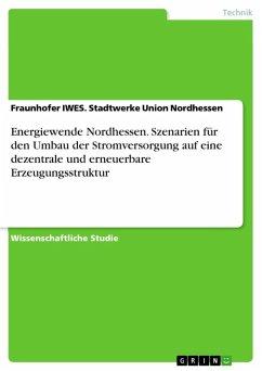 Energiewende Nordhessen. Szenarien für den Umba...