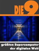 Die neun größten Supercomputer der digitalen Welt (eBook, ePUB)
