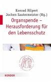 Organspende - Herausforderung für den Lebensschutz (eBook, PDF)