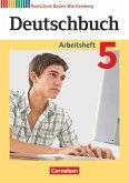 Deutschbuch Band 5: 9. Schuljahr - Arbeitsheft mit Lösungen - Realschule Baden-Württemberg