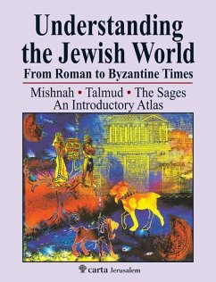 Understanding the Jewish World from Roman to Byzantine Times: Mishnah-Talmud-The Sages--An Introductory Atlas - Yonah, Michael Avi; Safrai, Shmuel