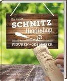 Der kleine Schnitz-Workshop Figuren + Gesichter