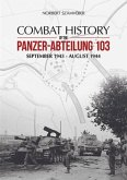 Combat History of the Panzer-Abteilung 103: September 1943 - August 1944