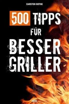500 Tipps für Bessergriller - Bothe, Carsten
