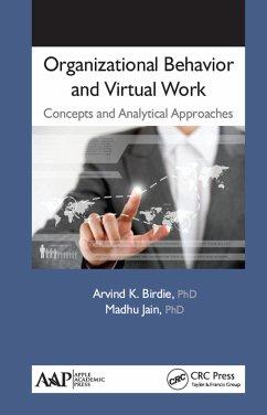Organizational Behavior and Virtual Work: Concepts and Analytical Approaches - Birdie, Arvind K.; Jain, Madhu